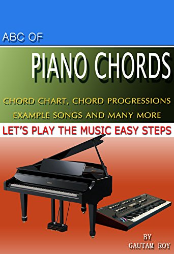 ABC OF PIANO CHORDS: Lets play piano and keyboards in minutes (English Edition)