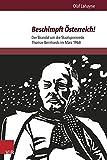Beschimpft Österreich!: Der Skandal um die Staatspreisrede Thomas Bernhards im März 1968