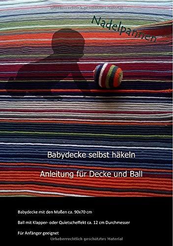 Nadelpannen - Anleitungen und Ideen / Babydecke und Bälle häkeln: Häkeln fürs Baby