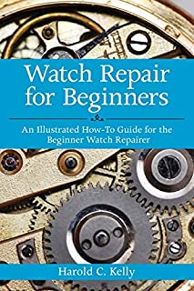 Watch Repair for Beginners: An Illustrated How-To Guide for the Beginner Watch Repairer (1616083735) | Amazon price tracker / tracking, Amazon price history charts, Amazon price watches, Amazon price drop alerts