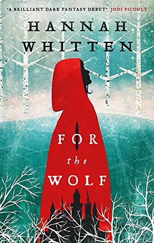 For the Wolf (The Wilderwood Books Book 1) by [Hannah Whitten]
