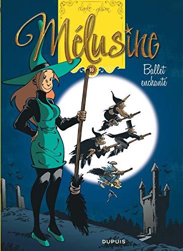 Mélusine - tome 16 - Mélusine 16 Ballet enchanté réédition