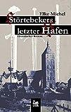 Störtebekers letzter Hafen: Historischer Roman