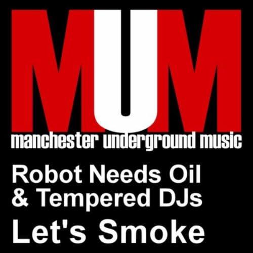 Robot Needs Oil & Tempered DJs
