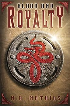 Blood and Royalty (Dragoneers Saga Book 6) by [M. R. Mathias]