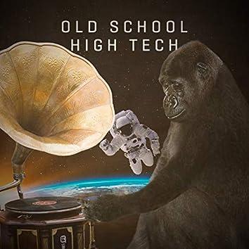 Old School High Tech
