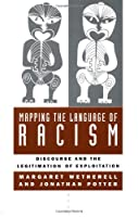 Mapping the Language of Racism: Discourse and the Legitimation of Exploitation