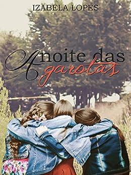 A Noite das Garotas por [Izabela Lopes]