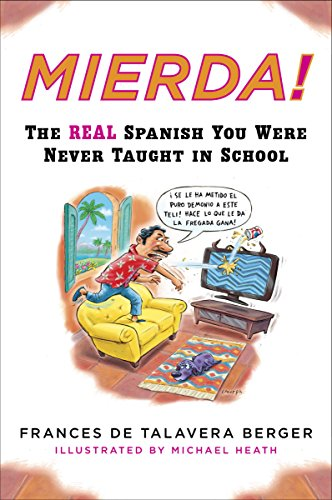 Mierda!: The Real Spanish You Were Never Taught in School (Plume ...