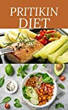 PRITIKIN DIET FOR BEGINNERS : losing weight and maintaining a healthy fitness level and includes menu plans, tested recipes, and exercise routines