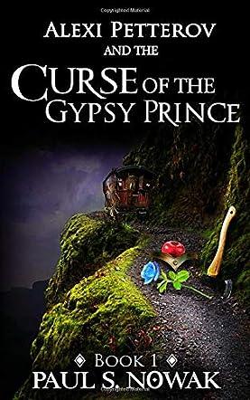 Alexi Petterov & the Curse of the Gypsy Prince