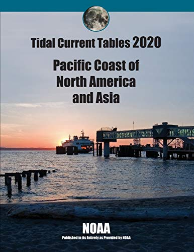 Tidal Current Tables 2020: Pacific Coast of North American and Aisa