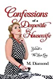 Confessions of a Desperate Housewife: Episode 1: The Lawn Guy (English Edition)
