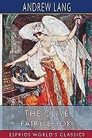 The Olive Fairy Book (Esprios Classics)