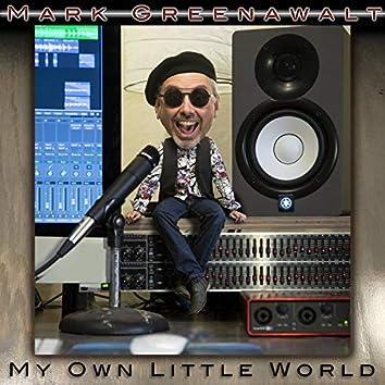 My Own Little World