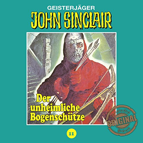 Der unheimliche Bogenschütze (John Sinclair - Tonstudio Braun Klassiker 11) Titelbild