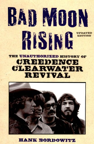 Bad Moon Rising: The Unauthorized History of Creedence Clearwater Revival (English Edition)