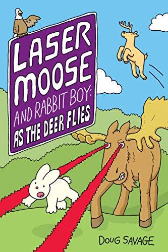 Laser Moose and Rabbit Boy: As the Deer Flies (Laser Moose and Rabbit Boy Series