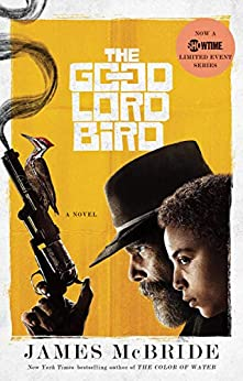 The Good Lord Bird: A Novel by [James McBride]
