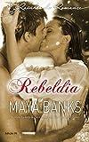 Rebeldia (Harlequin Rainhas do Romance Livro 91)