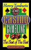 Henry Tamburin on Casino Gambling - The Best of The Best by Henry J Tamburin (1998-04-01)
