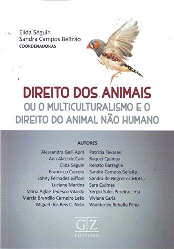 Direito dos Animais. Ou o Multiculturalismo e o Direito do Animal não Humano