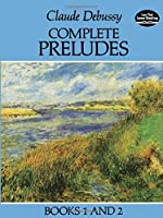 Debussy: Complete Preludes, Books 1 and 2