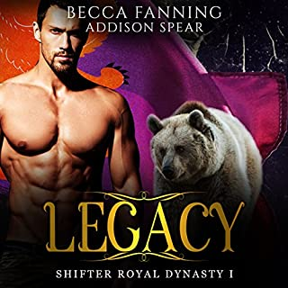Legacy     Shifter Royal Dynasty, Book 1              By:                                                                                                                                 Becca Fanning                               Narrated by:                                                                                                                                 Addison Spear                      Length: 4 hrs and 33 mins     Not rated yet     Overall 0.0