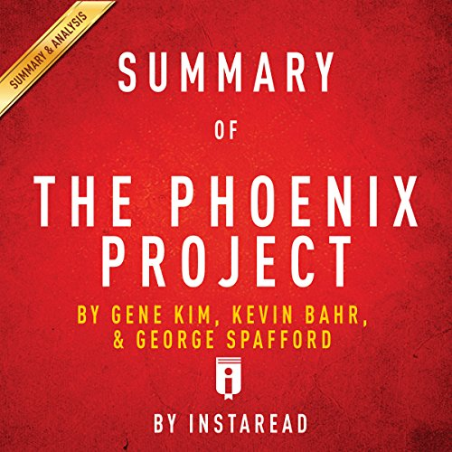 Summary of The Phoenix Project: by Gene Kim, Kevin Behr, and George Spafford | Includes Analysis audiobook cover art