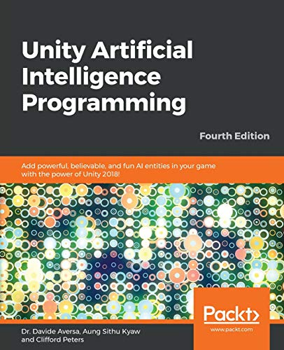 Unity Artificial Intelligence Programming: Add powerful, believable, and fun AI entities in your game with the power of Unity 2018!, 4th Edition (English Edition)