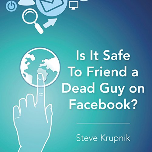 Is It Safe to Friend a Dead Guy on Facebook? audiobook cover art
