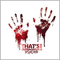 Psycho by That's Outrageous! (2012-10-16)