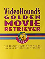 Videohound's Golden Movie Retriever 2021: The Complete Guide to Movies on All Home Entertainment Formats