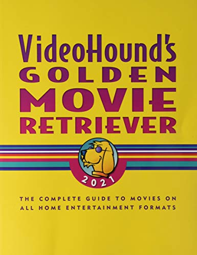 VideoHound's Golden Movie Retriever 2021: The Complete Guide to Movies on VHS, DVD, and Hi-Def Formats