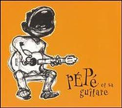 Pepe Et Sa Guitare by Pepe