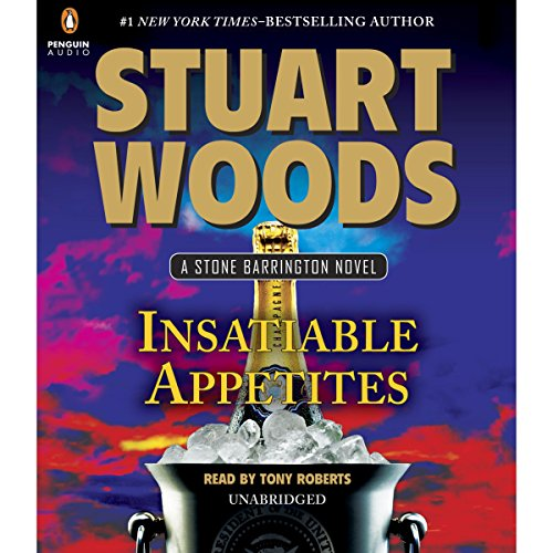 Insatiable Appetites     Stone Barrington, Book 32              著者:                                                                                                                                 Stuart Woods                               ナレーター:                                                                                                                                 Tony Roberts                      再生時間: 6 時間  58 分     レビューはまだありません。     総合評価 0.0