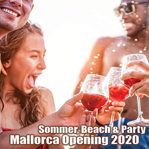 Sommer, Beach & Party: Mallorca Opening 2020 [Explicit]