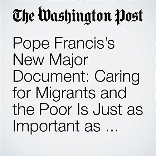Pope Francis's New Major Document: Caring for Migrants and the Poor Is Just as Important as Preventing Abortion copertina