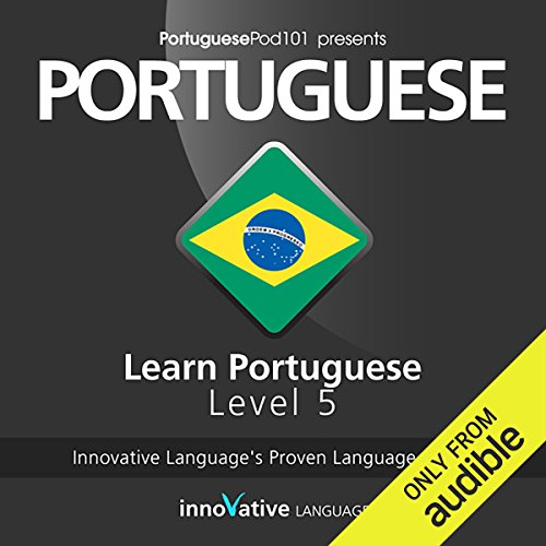 Learn Portuguese with Innovative Language's Proven Language System - Level 05: Advanced  By  cover art