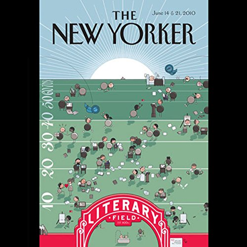 The New Yorker, June 14th & 21st 2010: Part 2 (James Surowiecki, Salvatore Scibona, Laura Miller) audiobook cover art