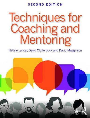 Compare Textbook Prices for Techniques for Coaching and Mentoring 2 Edition ISBN 9781138913745 by Lancer, Natalie,Clutterbuck, David,Megginson, David