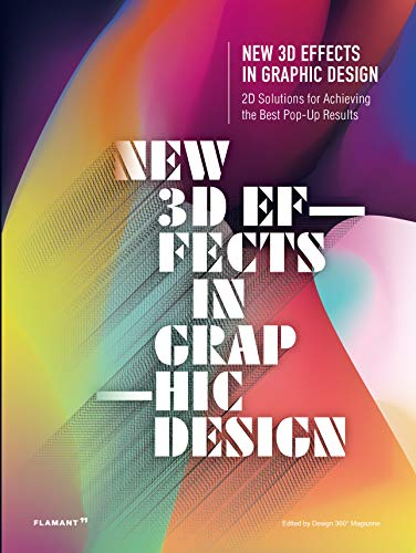 New 3D Effects in Graphic Design: 2D Solutions for Achieving the Best Pop Up Results (Flamant)