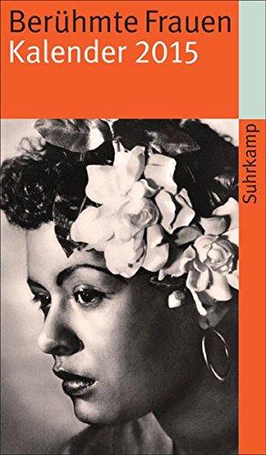 Berühmte Frauen: Kalender 2015 (suhrkamp taschenbuch)