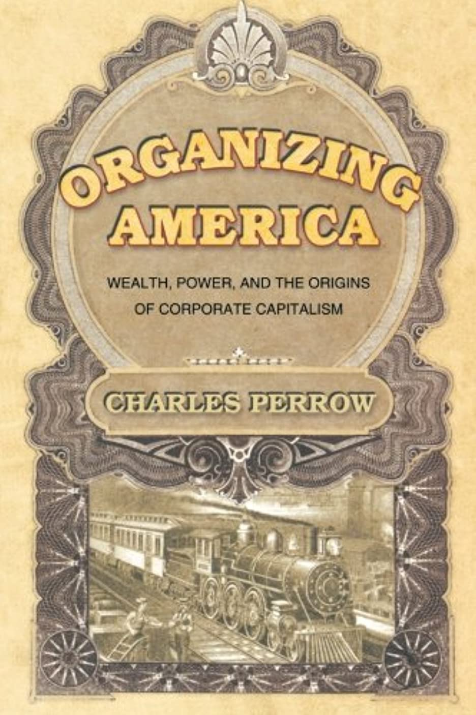 民主党推進トリクルOrganizing America: Wealth, Power, And The Origins Of Corporate Capitalism