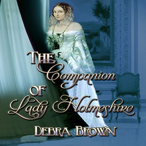 The Companion of Lady Holmeshire audiobook cover art