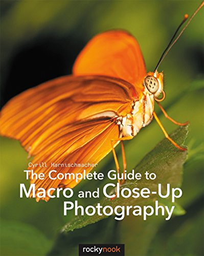 The Complete Guide to Macro and Close-Up Photography (English Edition)