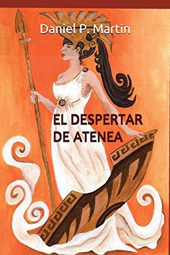 EL DESPERTAR DE ATENEA: Siete historias de ficción dedicadas al admirable espíritu femenino