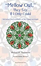 By Michael M. Piechowski Mellow Out: They Say, If I Only Could - Intensities and Sensitivities of the Young and Bright, 2nd E (2nd Revised & enlarged) [Paperback]