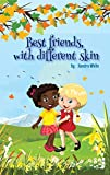 Best friends, with different skin (English Edition)