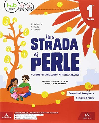 Una strada di perle. Per la Scuola elementare. 4 volumi indivisibili + HUB Kids + Contenuti Digitali Integrativi: Vol. 1